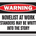 Funny Warning Sign about Novelists