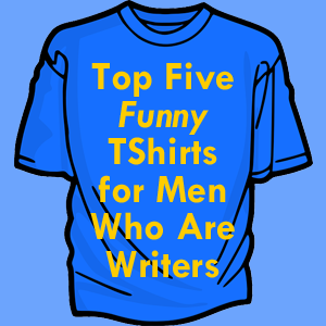 Top-Five-Funny-T-Shirts-for-Men-Who-Are-Writers