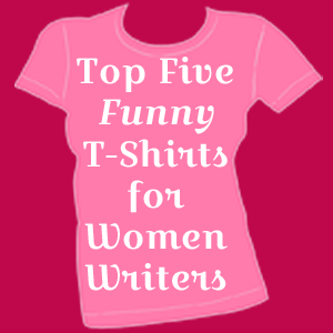 Top-Five-Funny-T-Shirts-for-Women-Writers
